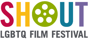 SHOUT LGBTQ Film Festival